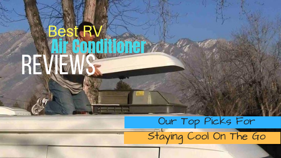 Best RV Air Conditioner Reviews