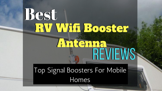 Best RV Wifi Booster Antenna Reviews