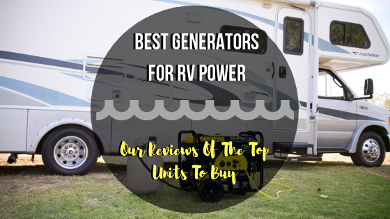 Best Generators For RV Power